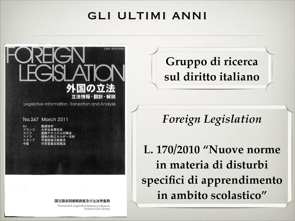 gli ultimi anni Foreign Legislation L. 170/2010...