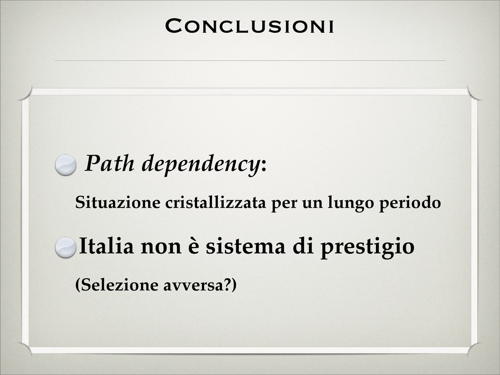 Conclusioni Path dependency: Situazione cristal...