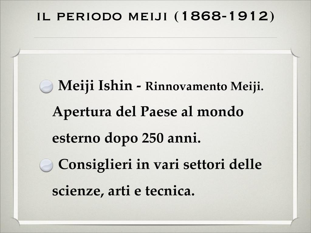 il periodo meiji (1868-1912) Meiji Ishin - Rinn...