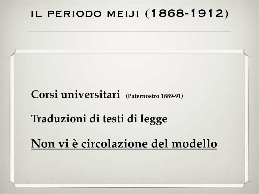il periodo meiji (1868-1912) Corsi universitari...