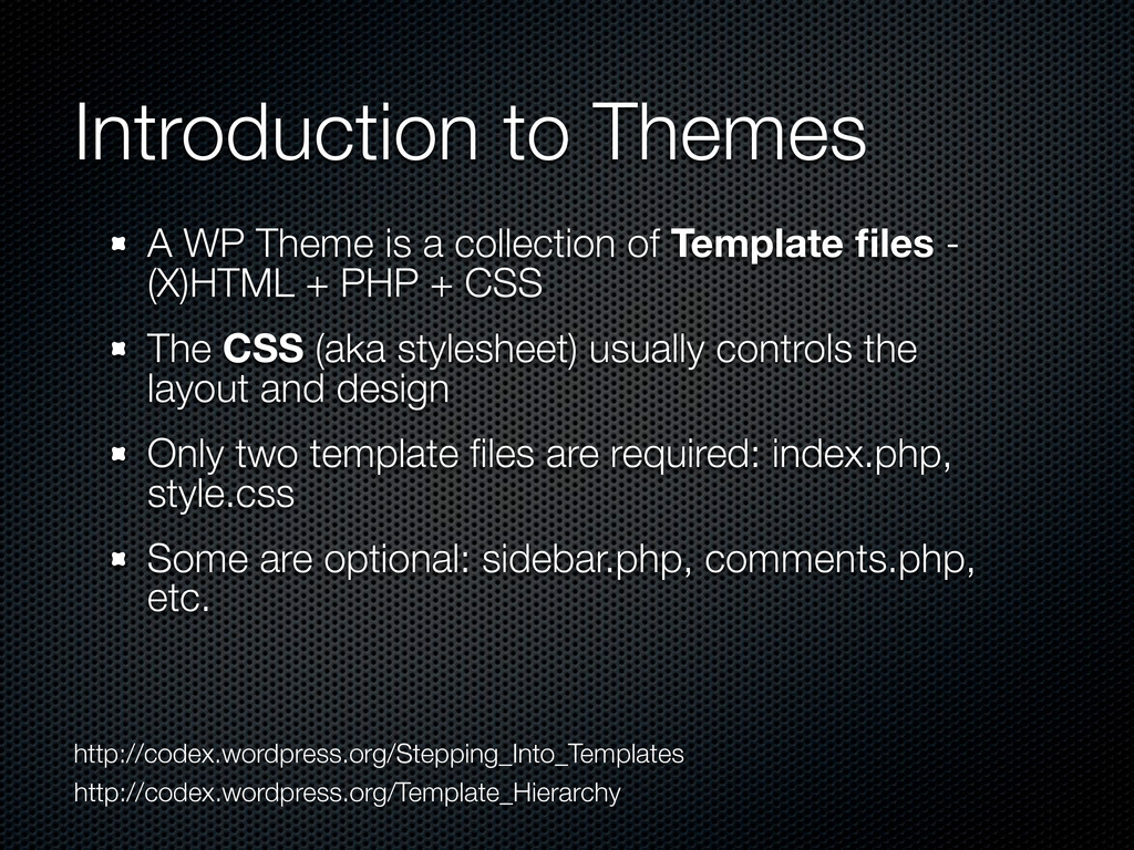 Introduction to Themes A WP Theme is a collecti...