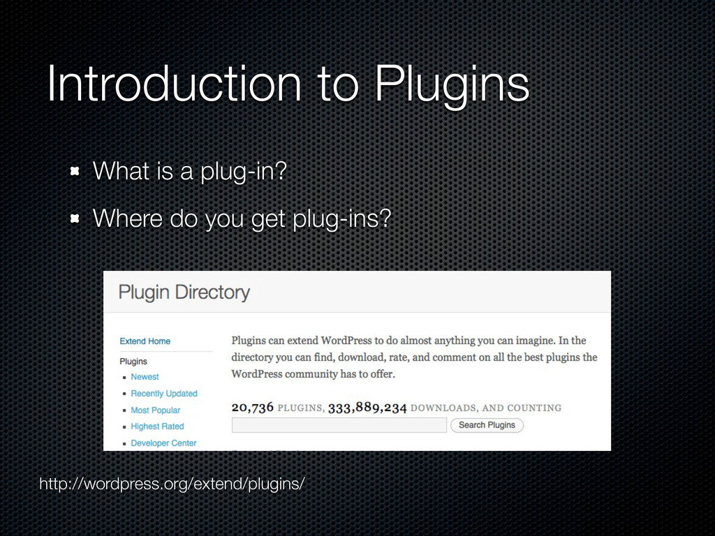 Introduction to Plugins What is a plug-in? Wher...