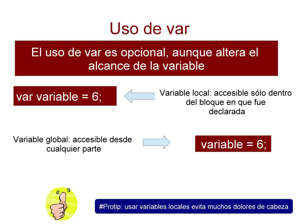 Uso de var El uso de var es opcional, aunque al...