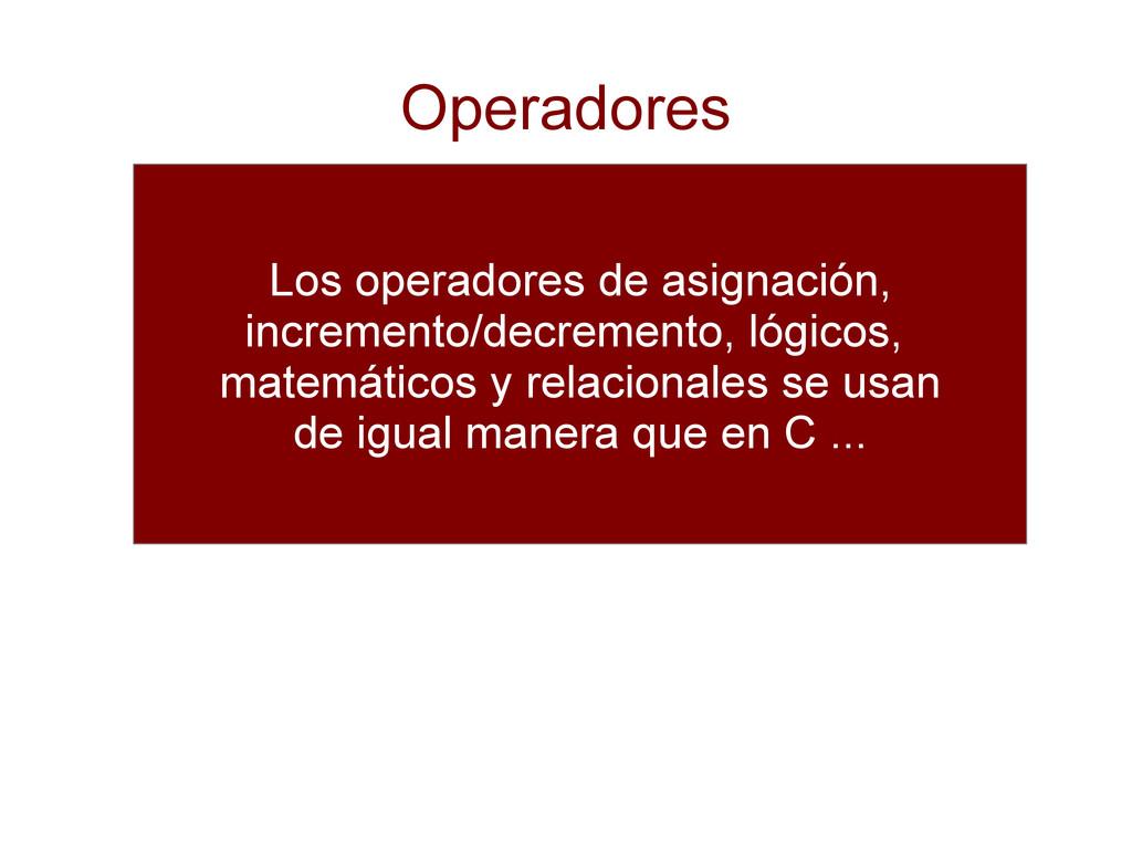 Operadores Los operadores de asignación, increm...