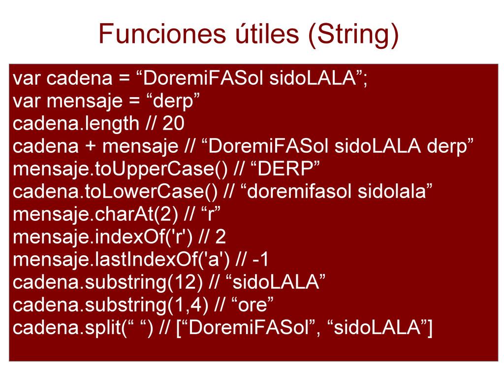 "Funciones útiles (String) var cadena = ""DoremiF..."