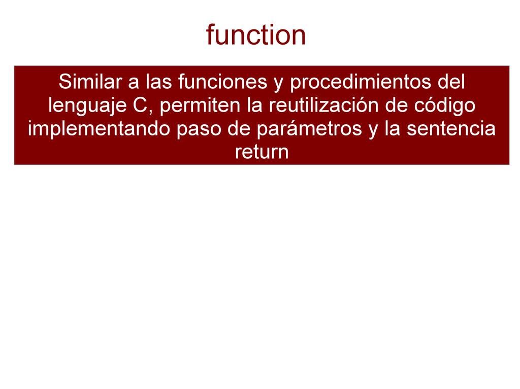 function Similar a las funciones y procedimient...