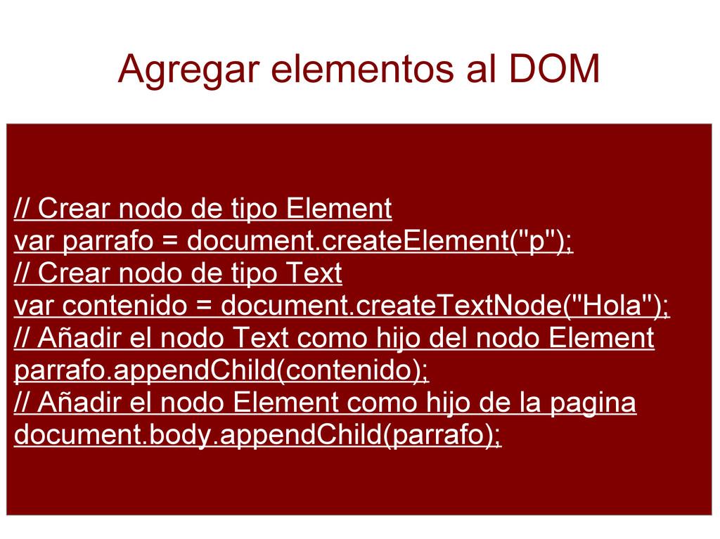 Agregar elementos al DOM // Crear nodo de tipo ...
