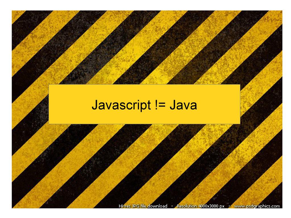 Javascript != Java