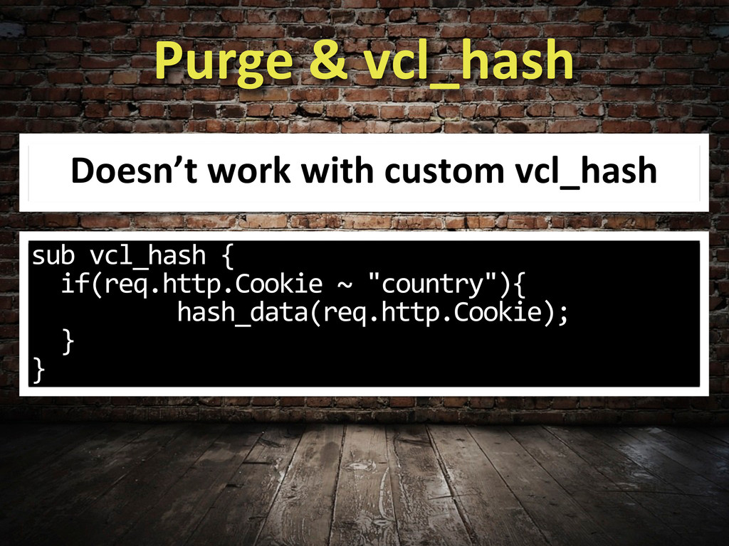 Purge & vcl_hash Doesn't work with...