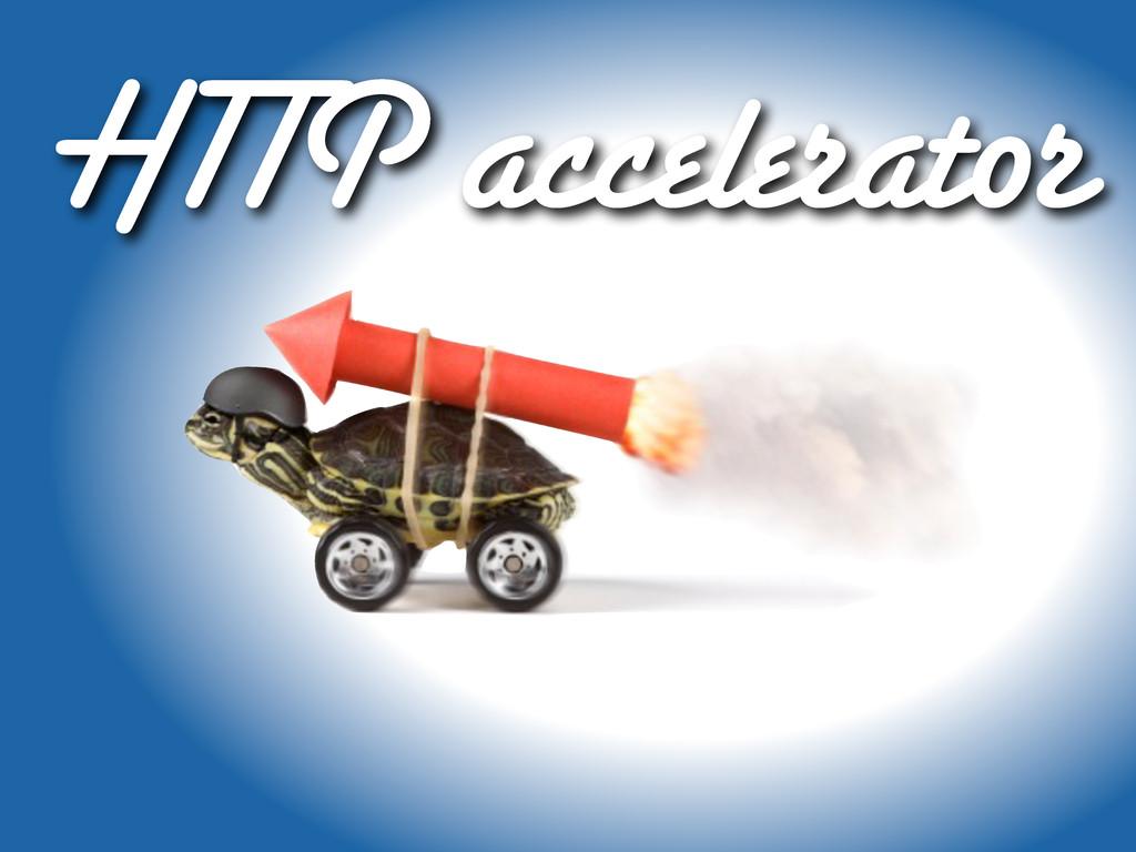Loadbalancer? HTTP accelerator