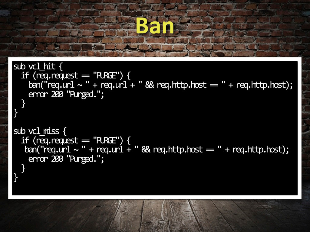 Ban sub vcl_hit {   if (req.requ...