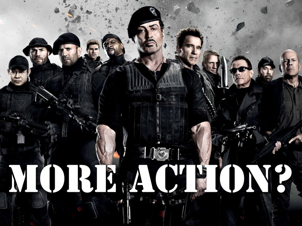 More action?