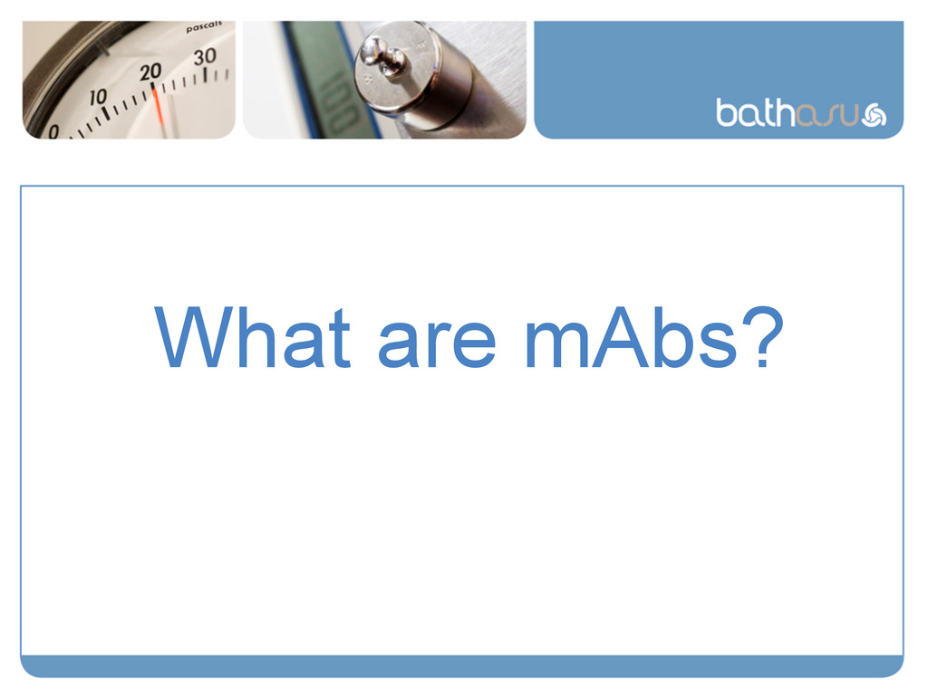 What are mAbs?