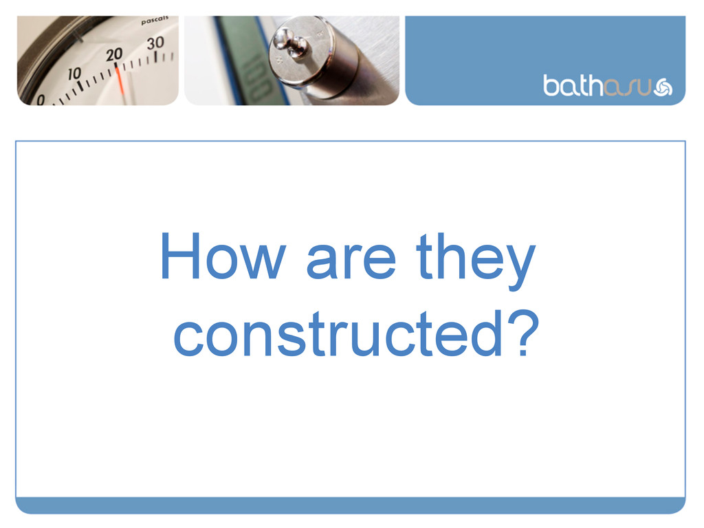 How are they constructed?