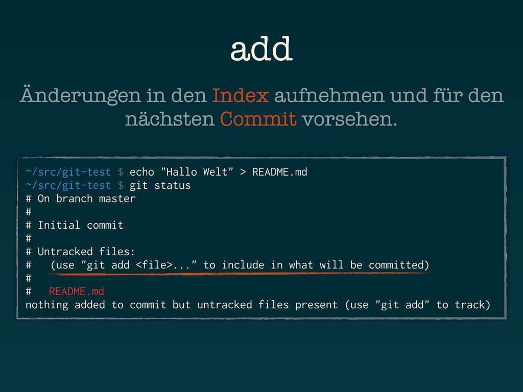 "add ~/src/git-test $ echo ""Hallo Welt"" > README..."