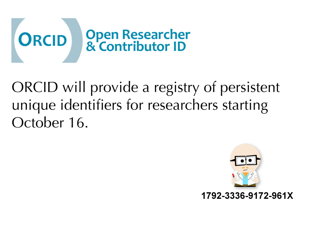 ORCID will provide a registry of persistent uni...