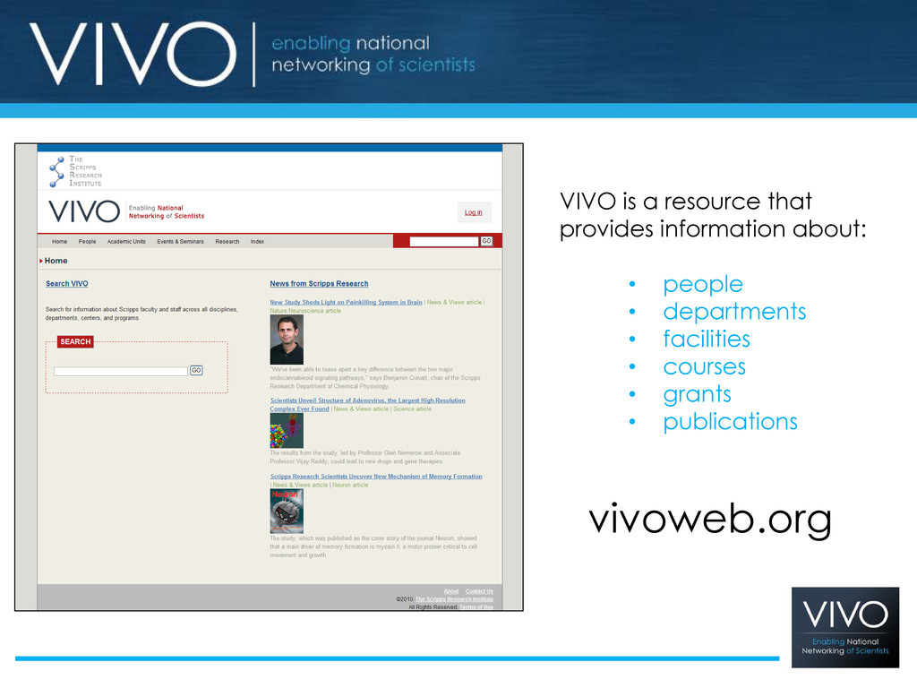 VIVO is a resource that provides information ab...