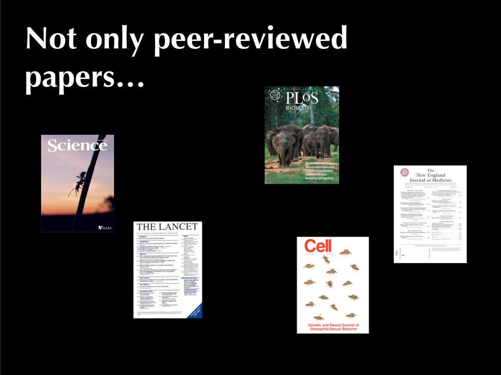 Not only peer-reviewed papers…
