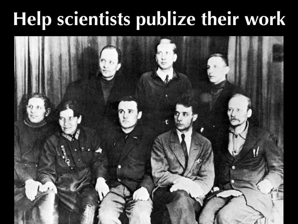 Help scientists publize their work