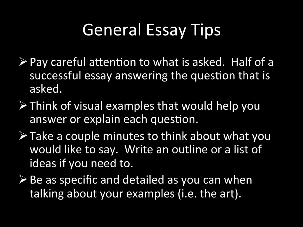 General Essay Tips  Pay careful...