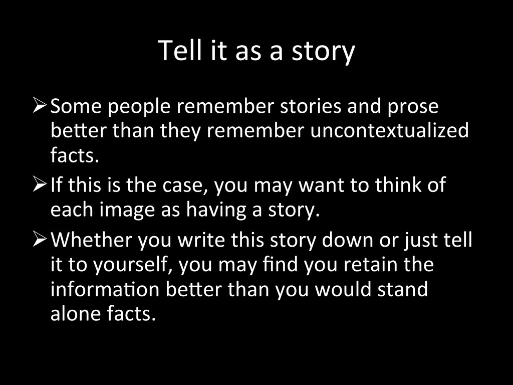 Tell it as a story  Some pe...
