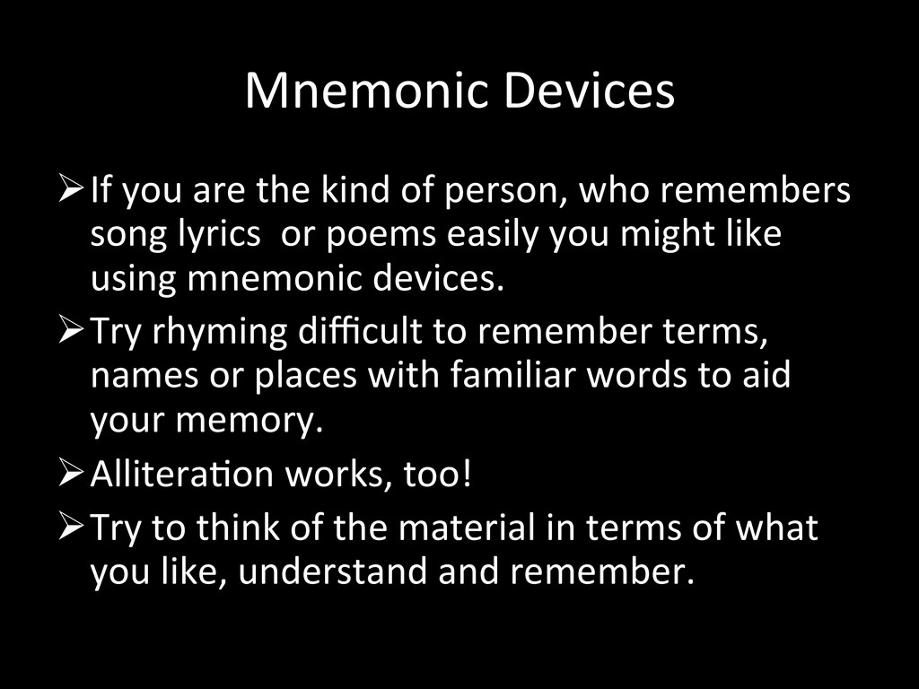Mnemonic Devices   If you are...