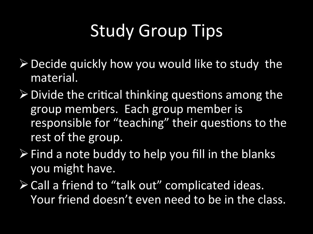 Study Group Tips  Decide quickly...