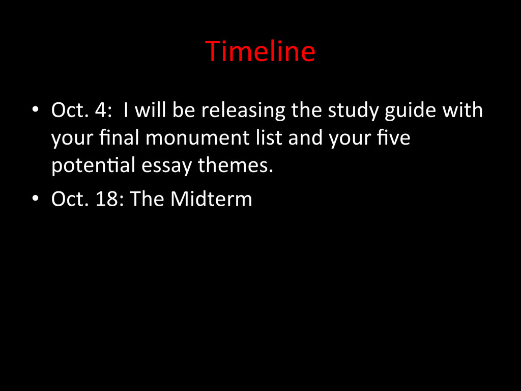 Timeline  • Oct. 4:  I will ...