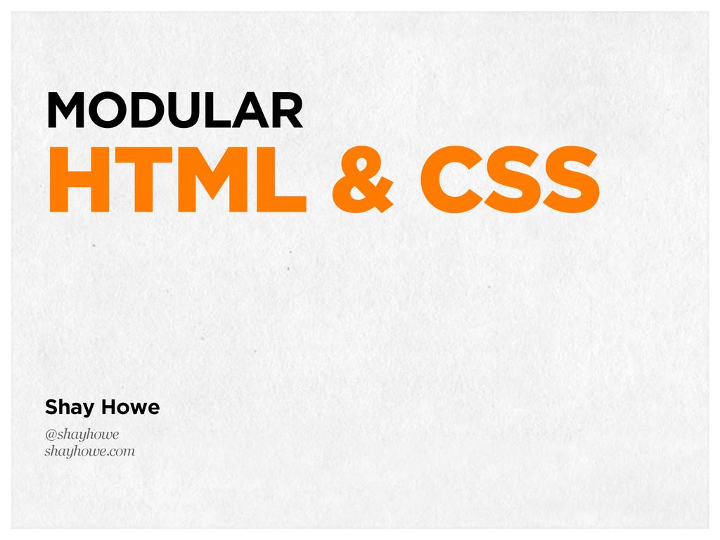 TACTICAL HTML & CSS Shay Howe @shayhowe shayhow...