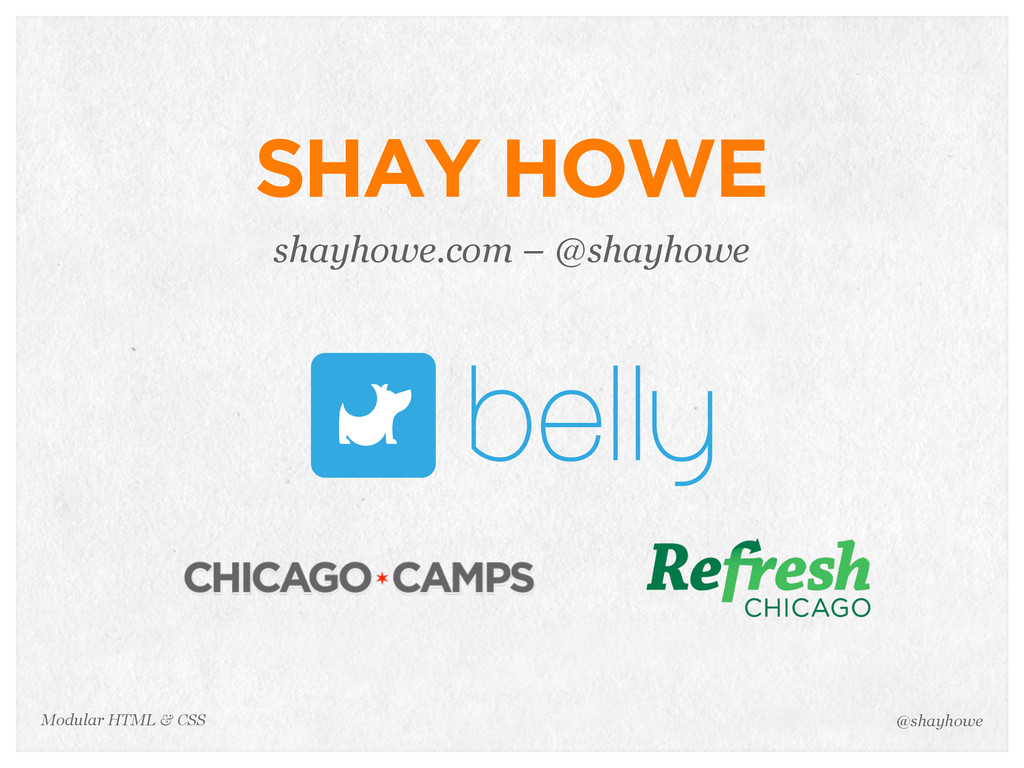 @shayhowe Modular HTML & CSS SHAY HOWE shayhowe...