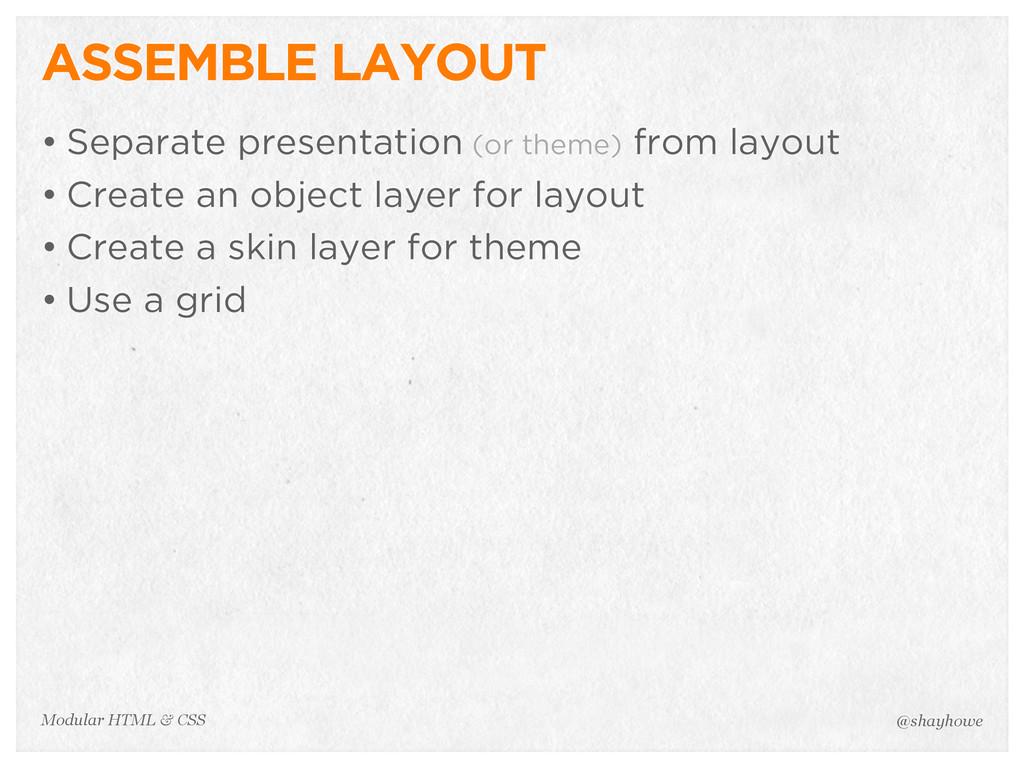 @shayhowe Modular HTML & CSS ASSEMBLE LAYOUT • ...