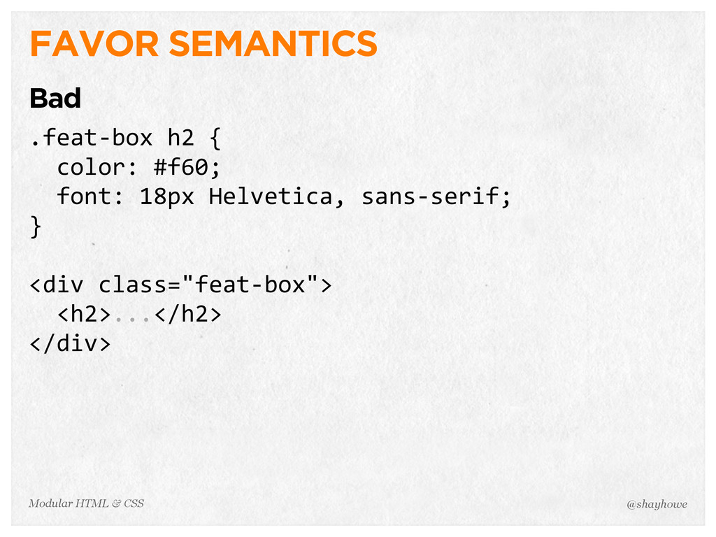 @shayhowe Modular HTML & CSS FAVOR SEMANTICS Ba...
