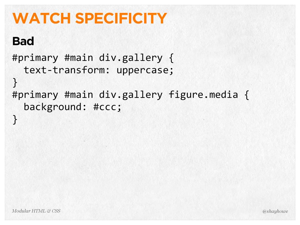 @shayhowe Modular HTML & CSS WATCH SPECIFICITY ...
