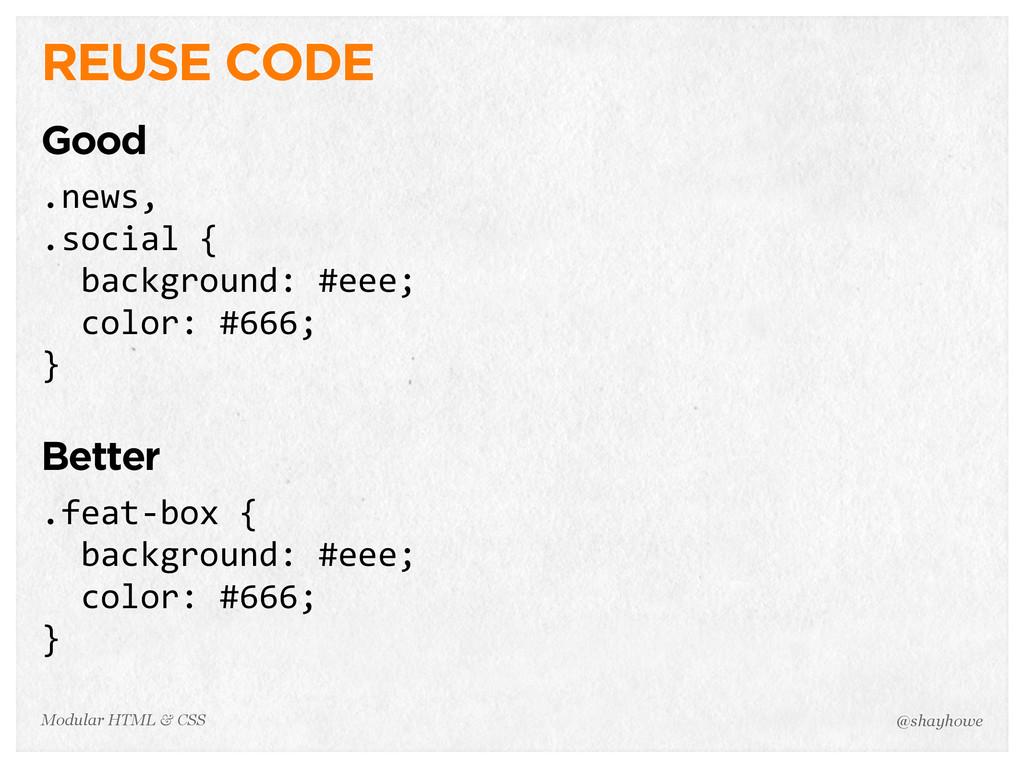 @shayhowe Modular HTML & CSS REUSE CODE Good .n...