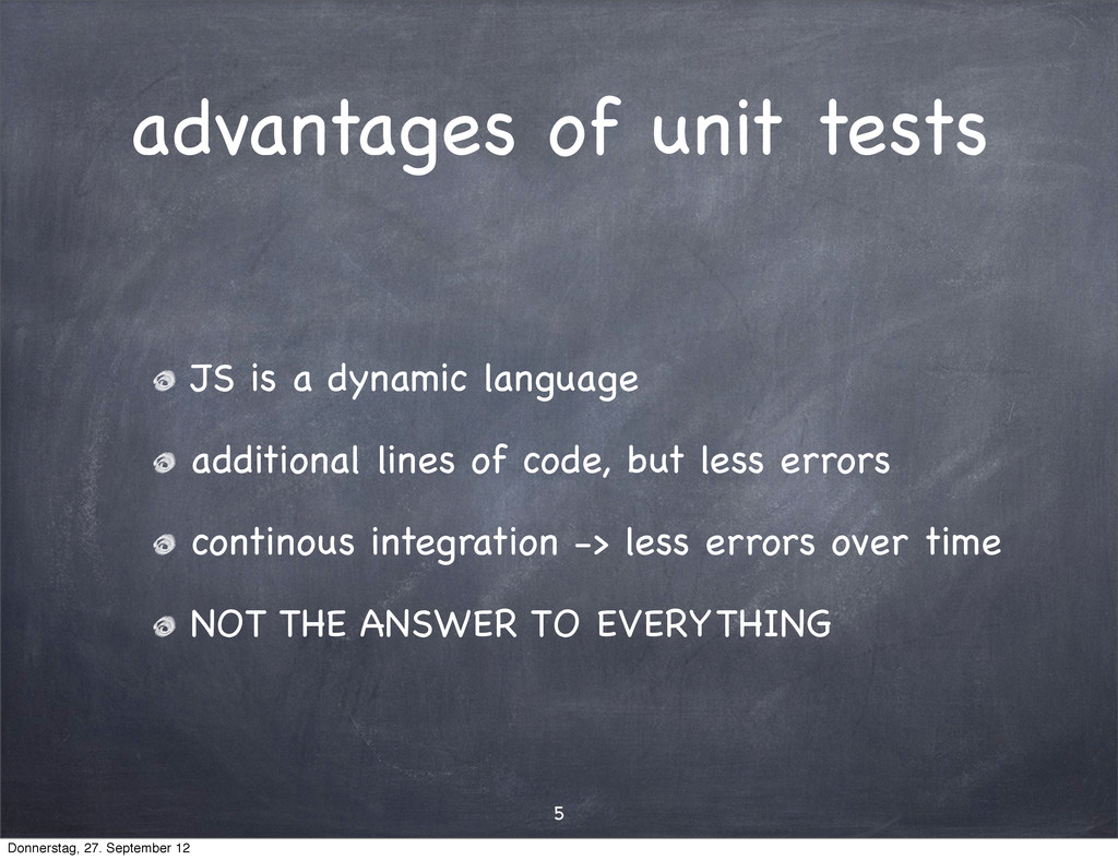 advantages of unit tests JS is a dynamic langua...