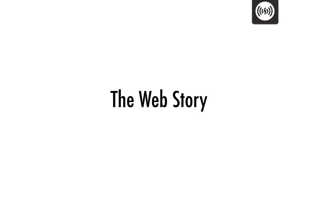 The Web Story