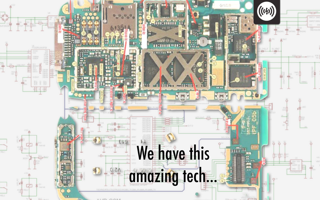 We have this amazing tech…