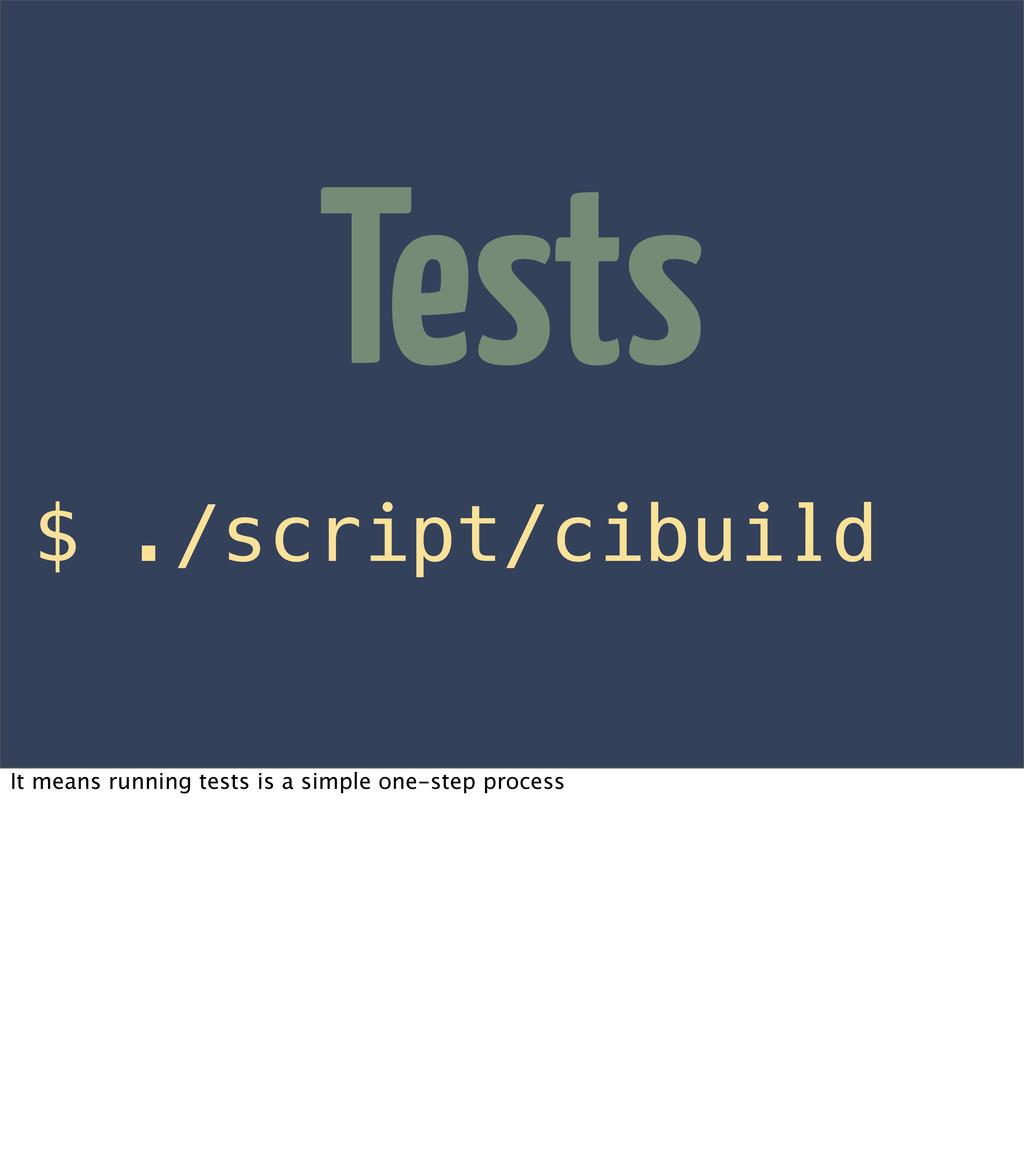 $ ./script/cibuild Tests It means running tests...