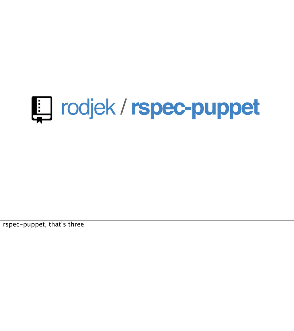 rodjek / rspec-puppet  rspec-puppet, that's th...