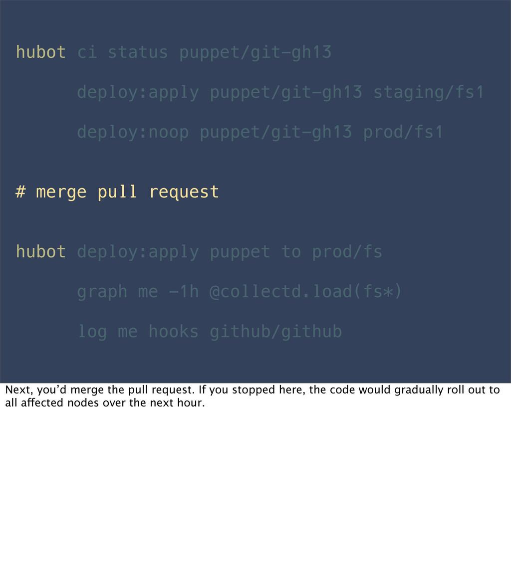 hubot ci status puppet/git-gh13 deploy:apply pu...