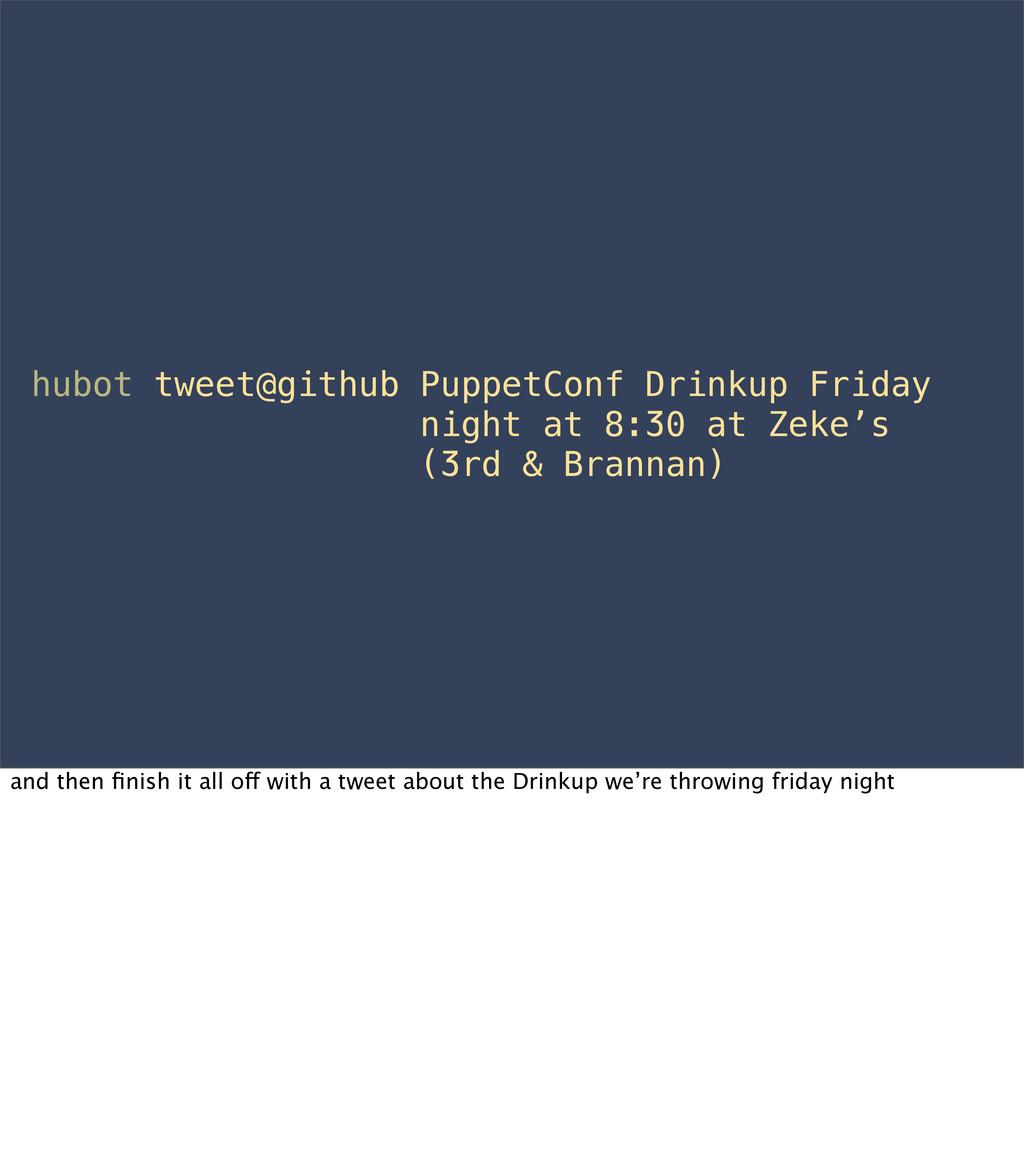 hubot tweet@github PuppetConf Drinkup Friday ni...