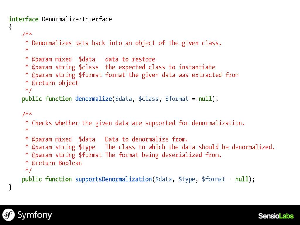 interface DenormalizerInterface { /** * Denorma...