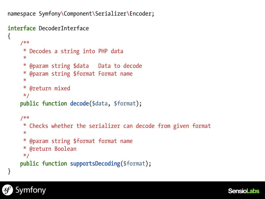 namespace Symfony\Component\Serializer\Encoder;...