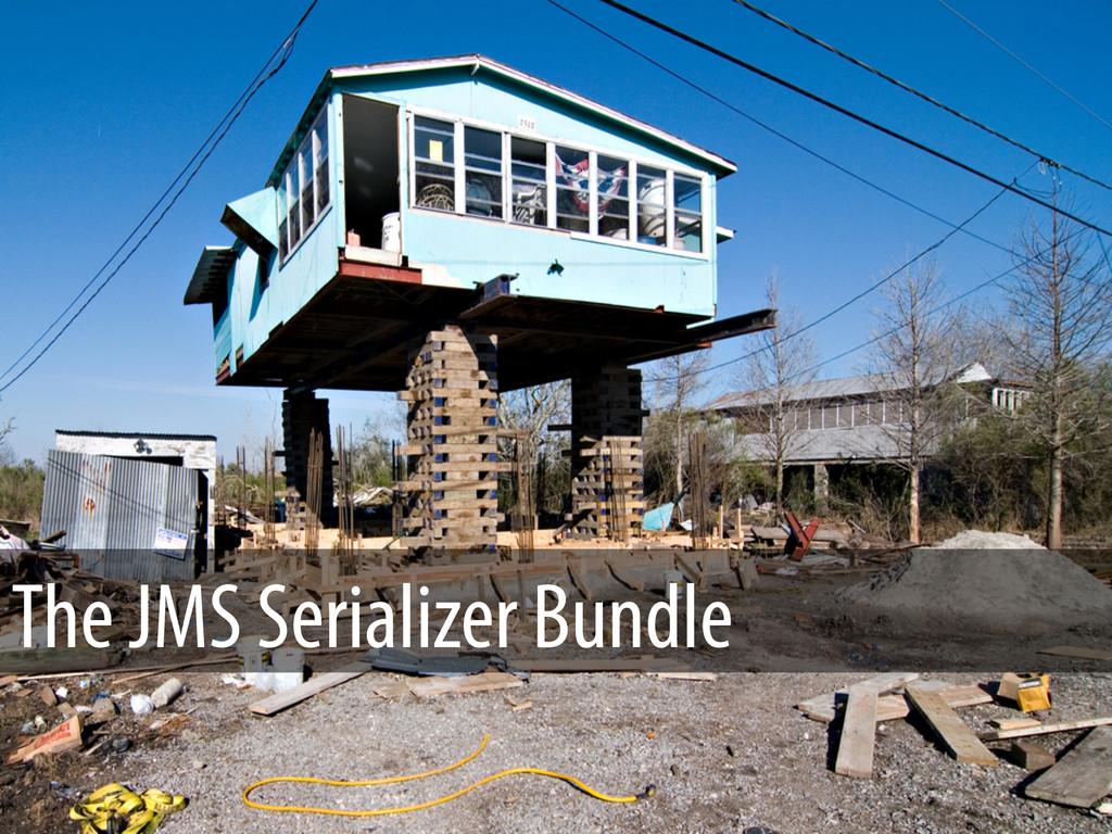 The JMS Serializer Bundle