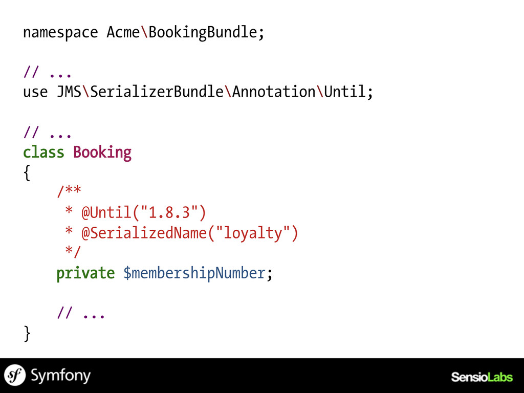 namespace Acme\BookingBundle; // ... use JMS\Se...