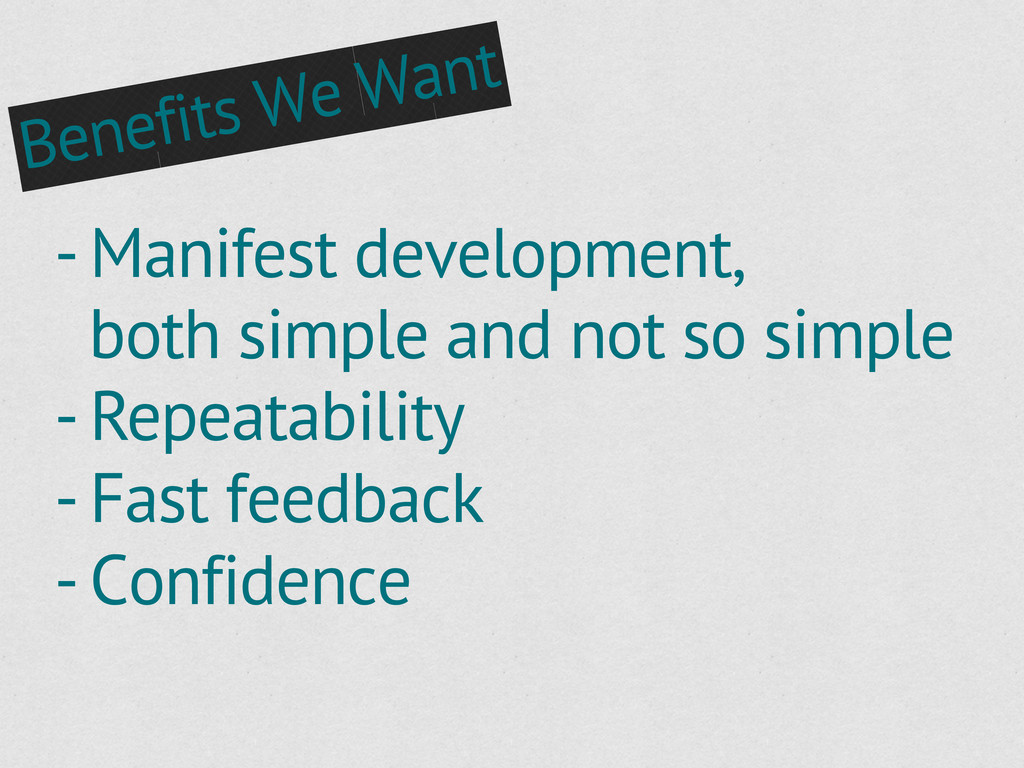 - Manifest development, both simple and not so ...