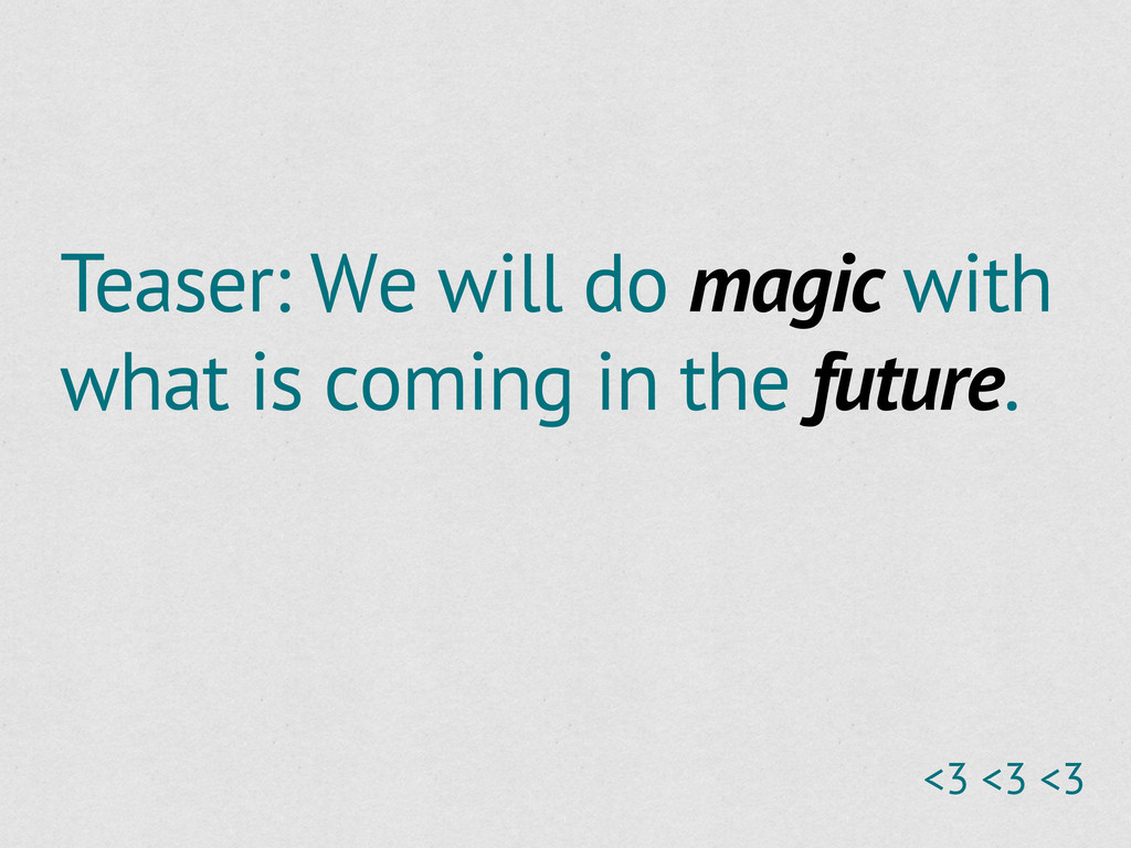 Teaser: We will do magic with what is coming in...