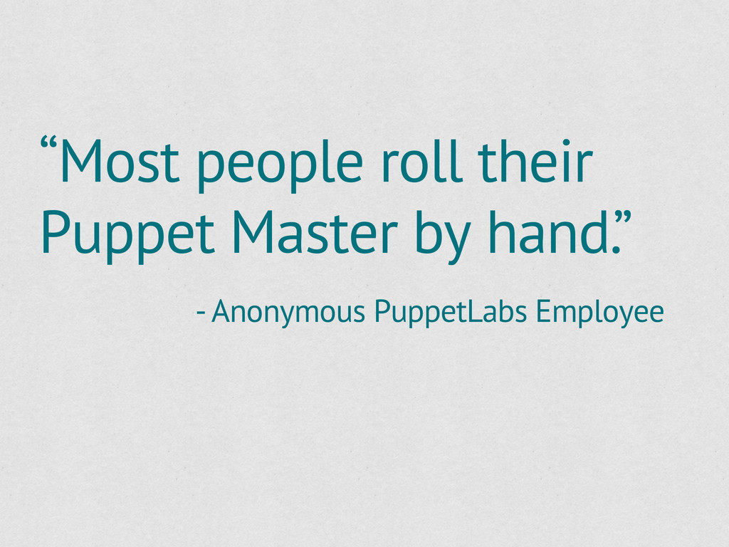 """""""Most people roll their Puppet Master by hand.""""..."""