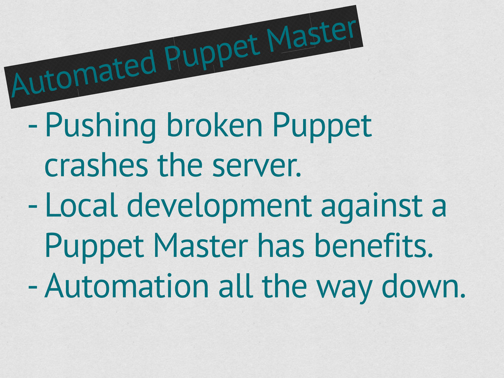 Automated Puppet Master - Pushing broken Puppet...