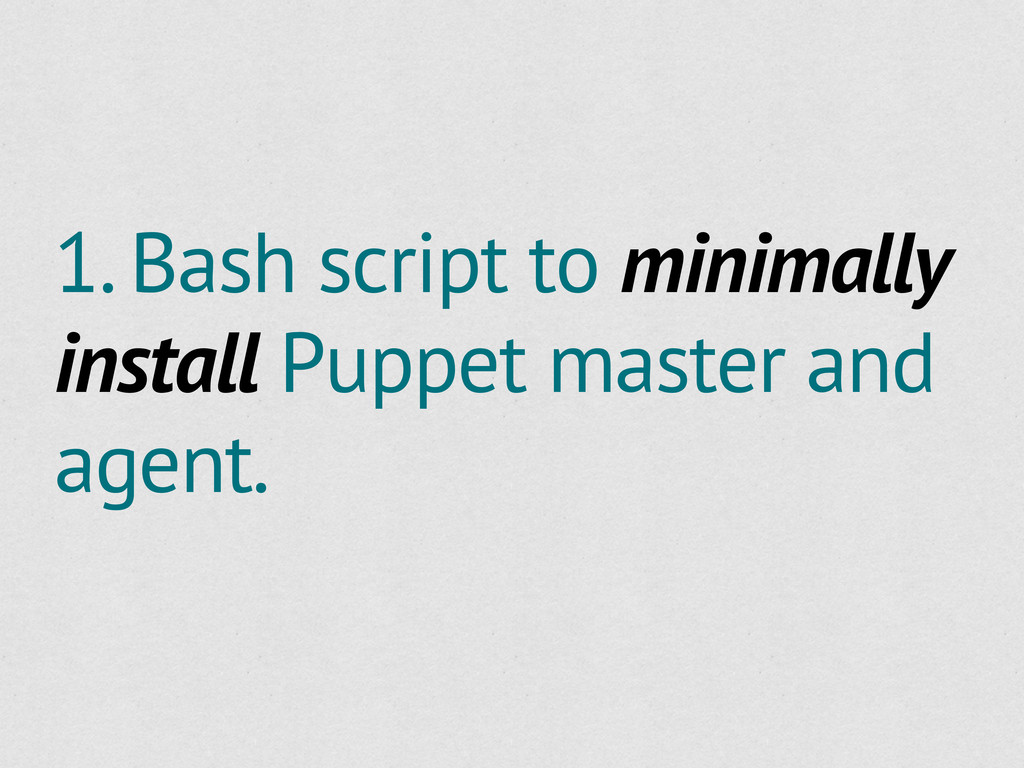 1. Bash script to minimally install Puppet mast...